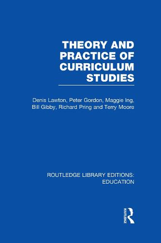 Theory and Practice of Curriculum Studies - Routledge Library Editions: Education (Hardback)