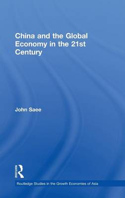 China and the Global Economy in the 21st Century (Hardback)