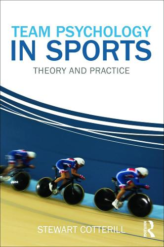 Team Psychology in Sports: Theory and Practice (Hardback)