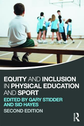 Equity and Inclusion in Physical Education and Sport (Paperback)