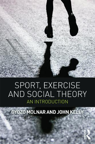 Sport, Exercise and Social Theory: An Introduction (Paperback)