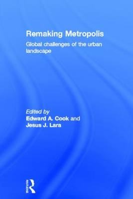 Remaking Metropolis: Global Challenges of the Urban Landscape (Hardback)