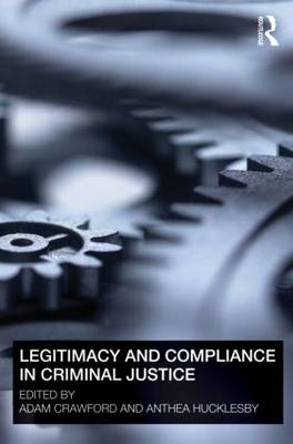 Legitimacy and Compliance in Criminal Justice (Paperback)