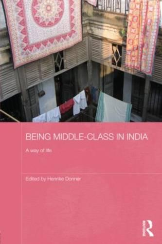 Being Middle-class in India: A Way of Life (Hardback)