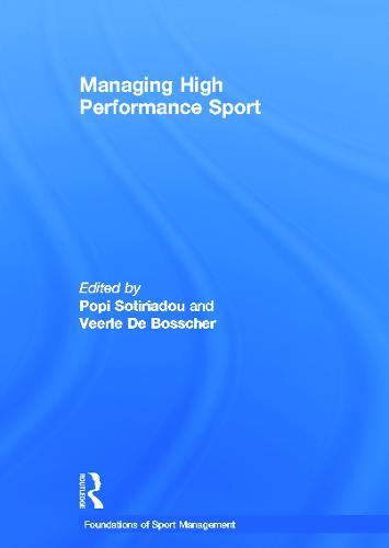 Managing High Performance Sport - Foundations of Sport Management (Hardback)