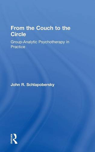 From the Couch to the Circle: Group-Analytic Psychotherapy in Practice (Hardback)