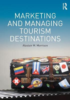 Marketing and Managing Tourism Destinations (Paperback)