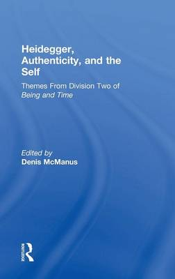 Heidegger, Authenticity and the Self: Themes From Division Two of Being and Time (Hardback)