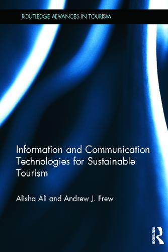 Information and Communication Technologies for Sustainable Tourism - Advances in Tourism (Hardback)