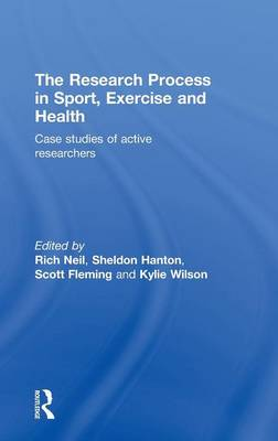 The Research Process in Sport, Exercise and Health: Case Studies of Active Researchers (Hardback)