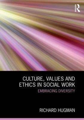 Culture, Values and Ethics in Social Work: Embracing Diversity (Paperback)