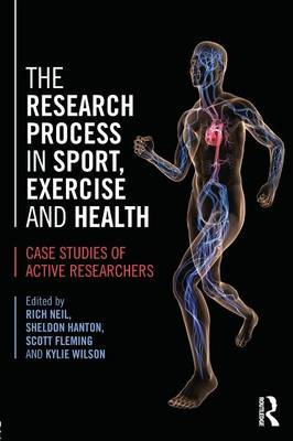 The Research Process in Sport, Exercise and Health: Case Studies of Active Researchers (Paperback)