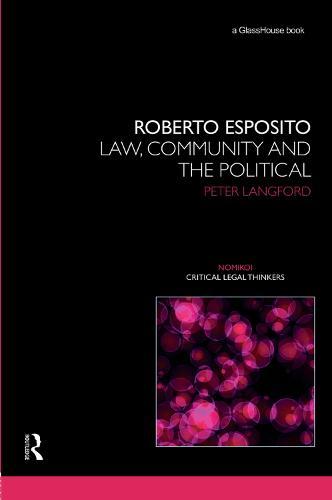 Roberto Esposito: Law, Community and the Political - Nomikoi Critical Legal Thinkers (Hardback)