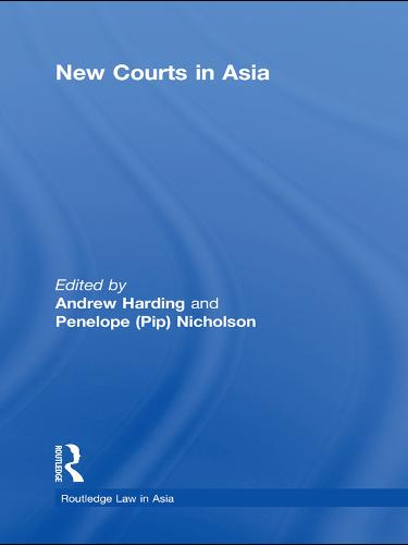 New Courts in Asia - Routledge Law in Asia (Paperback)