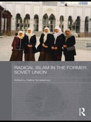 Radical Islam in the Former Soviet Union (Paperback)