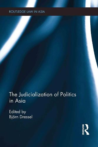 The Judicialization of Politics in Asia - Routledge Law in Asia (Hardback)