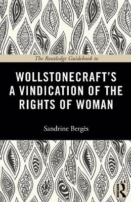The Routledge Guidebook to Wollstonecraft's A Vindication of the Rights of Woman - The Routledge Guides to the Great Books (Paperback)