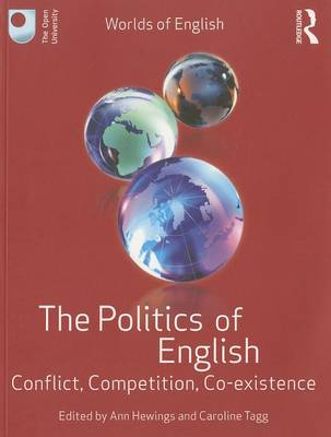 The Politics of English: Conflict, Competition, Co-existence (Paperback)