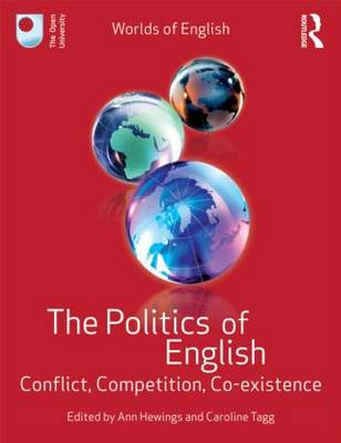 The Politics of English: Conflict, Competition, Co-existence (Hardback)