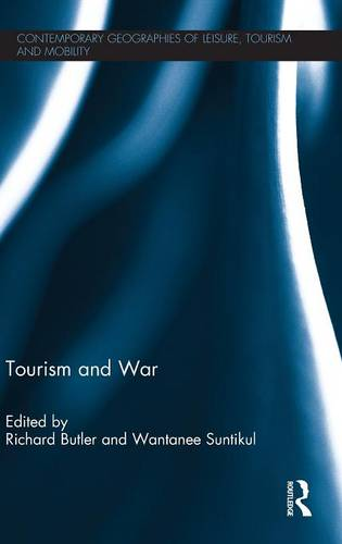 Tourism and War - Contemporary Geographies of Leisure, Tourism and Mobility (Hardback)