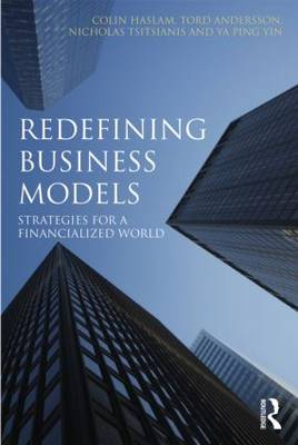 Redefining Business Models: Strategies for a Financialized World (Hardback)