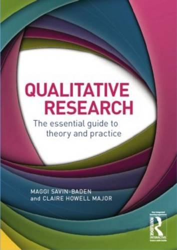 Qualitative Research: The Essential Guide to Theory and Practice (Hardback)