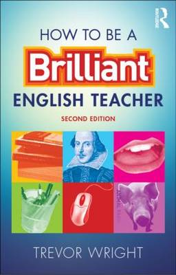 How to be a Brilliant English Teacher (Paperback)
