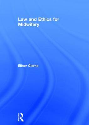 Law and Ethics for Midwifery (Hardback)