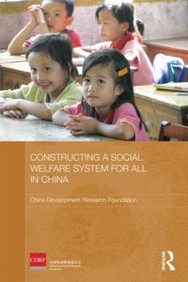 Constructing a Social Welfare System for All in China - Routledge Studies on the Chinese Economy (Paperback)