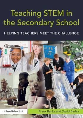 Teaching STEM in the Secondary School: Helping teachers meet the challenge (Paperback)