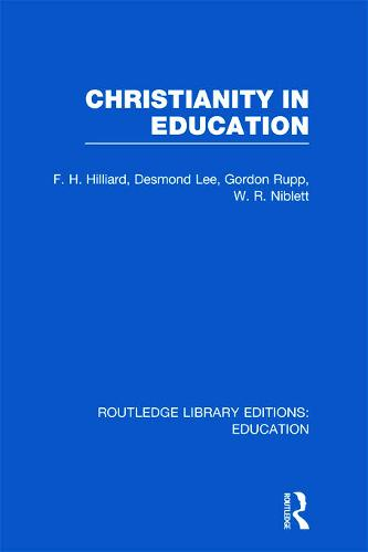 Christianity in Education: The Hibbert Lectures 1965 - Routledge Library Editions: Education (Hardback)