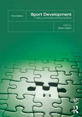 Sport Development: Policy, Process and Practice, third edition (Hardback)