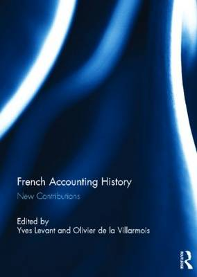 French Accounting History: New Contributions (Hardback)