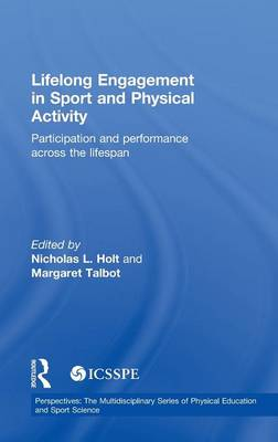 Lifelong Engagement in Sport and Physical Activity: Participation and Performance across the Lifespan - ICSSPE Perspectives (Hardback)