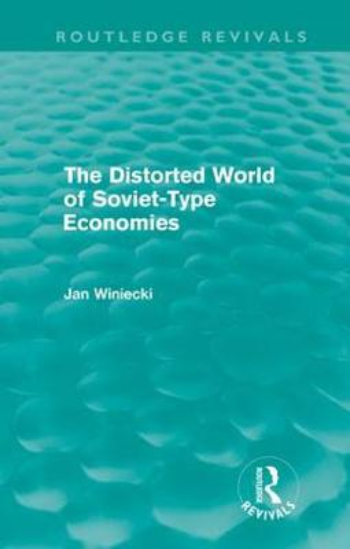 The Distorted World of Soviet-Type Economies - Routledge Revivals (Hardback)