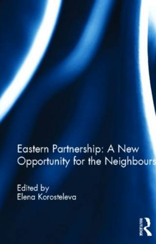 Eastern Partnership: A New Opportunity for the Neighbours? (Hardback)
