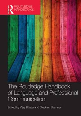 The Routledge Handbook of Language and Professional Communication - Routledge Handbooks in Applied Linguistics (Hardback)