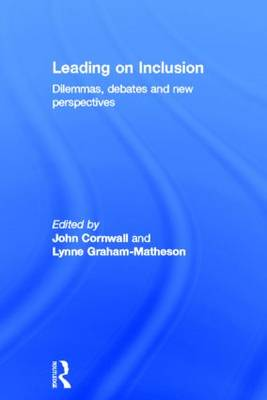Leading on Inclusion: Dilemmas, debates and new perspectives (Hardback)