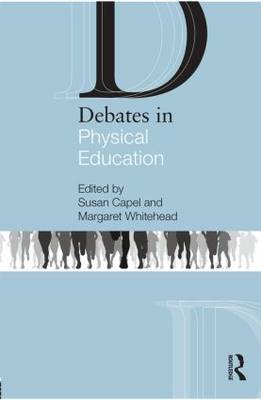 Debates in Physical Education - Debates in Subject Teaching (Paperback)