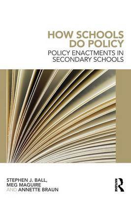 How Schools Do Policy: Policy Enactments in Secondary Schools (Paperback)