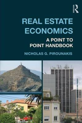 Real Estate Economics: A Point-to-Point Handbook - Routledge Advanced Texts in Economics and Finance (Paperback)