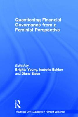 Questioning Financial Governance from a Feminist Perspective - Routledge IAFFE Advances in Feminist Economics (Hardback)