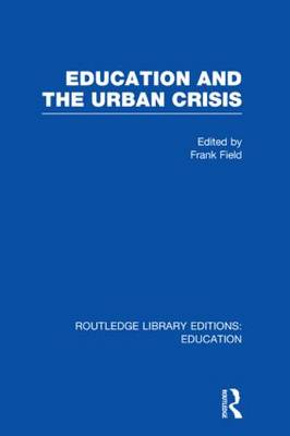 Education and the Urban Crisis - Routledge Library Editions: Education (Hardback)