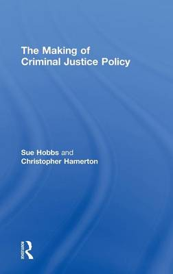 The Making of Criminal Justice Policy (Hardback)