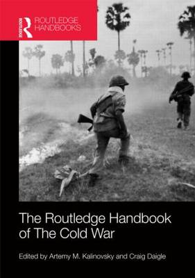 The Routledge Handbook of the Cold War (Hardback)