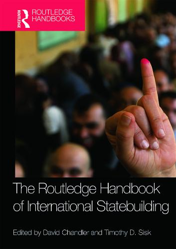 Routledge Handbook of International Statebuilding (Hardback)