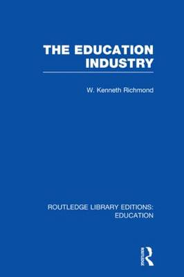 The Education Industry - Routledge Library Editions: Education (Hardback)