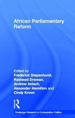 African Parliamentary Reform - Routledge Research in Comparative Politics (Hardback)