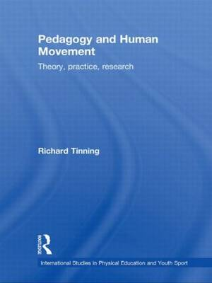 Pedagogy and Human Movement: Theory, Practice, Research (Paperback)
