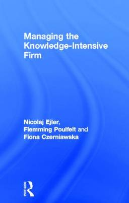 Managing the Knowledge-Intensive Firm (Hardback)